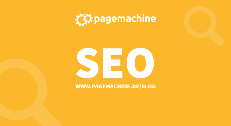 SEO im Pagemachine Blog
