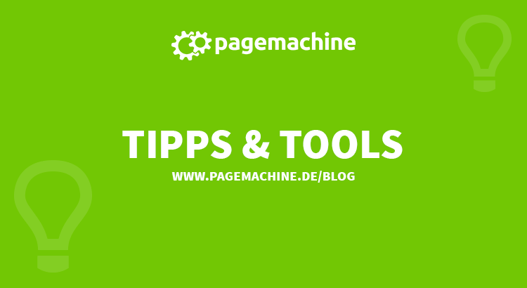 Tipps & Tools im Pagemachine Blog